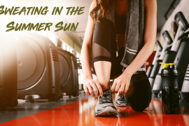 Tips for Working Out in the Summer Heat